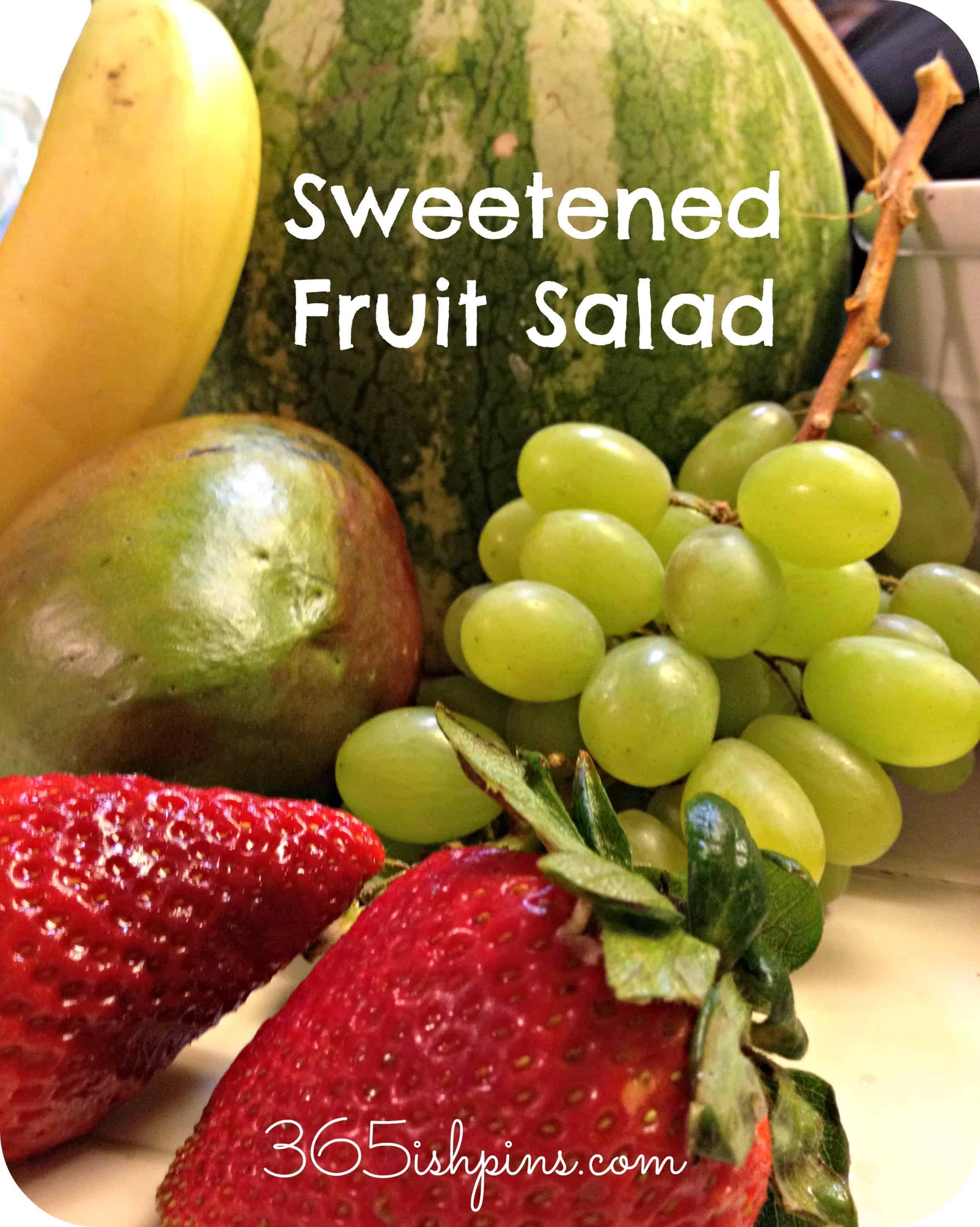 Day 334: Sweetened Fruit Salad