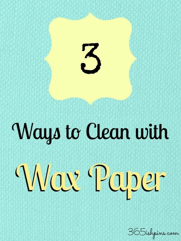 wax paper cleaning