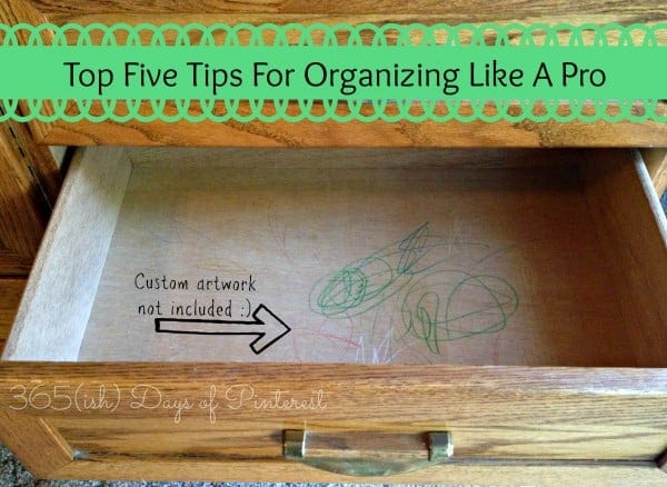 top five organizing tips