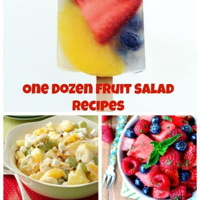One Dozen Fruit Salad Recipes