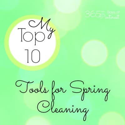 Top Ten Tools for Spring Cleaning