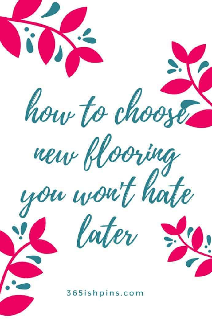 how to choose new flooring you won't hate later