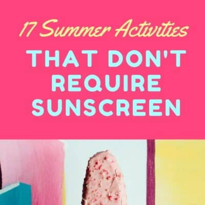 17 Summer Activities (that don't require sunscreen)